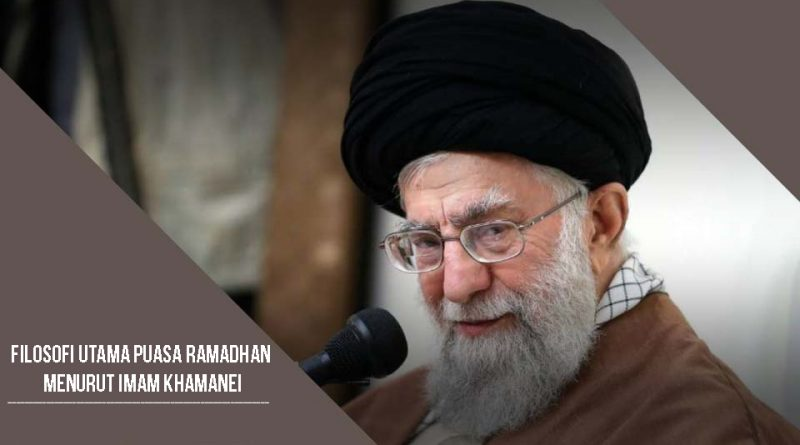 Filosofi Utama Puasa Ramadhan Menurut Imam Khamanei